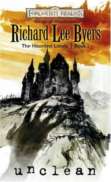 Bestselling Sci-Fi/ Fantasy (2007) - Unclean (Forgotten Realms: The Haunted Lands, Book 1) by Richard Lee Byers