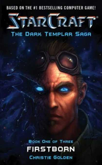 Bestselling Sci-Fi/ Fantasy (2007) - StarCraft: Dark Templar #1: Firstborn (StarCraft: The Dark Templar Saga) by Chri