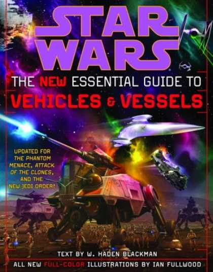 Bestselling Sci-Fi/ Fantasy (2007) - The New Essential Guide to Vehicles and Vessels (Star Wars) by Haden Blackman