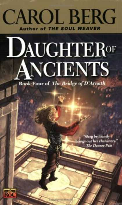 Bestselling Sci-Fi/ Fantasy (2007) - Daughter of Ancients (The Bridge of D'Arnath, Book 4) by Carol Berg