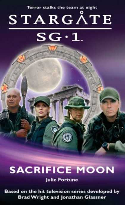 Bestselling Sci-Fi/ Fantasy (2007) - Stargate SG-1: Sacrifice Moon by Julie Fortune