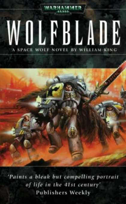 Bestselling Sci-Fi/ Fantasy (2007) - Wolfblade (Warhammer 40,000 Novels) by William King