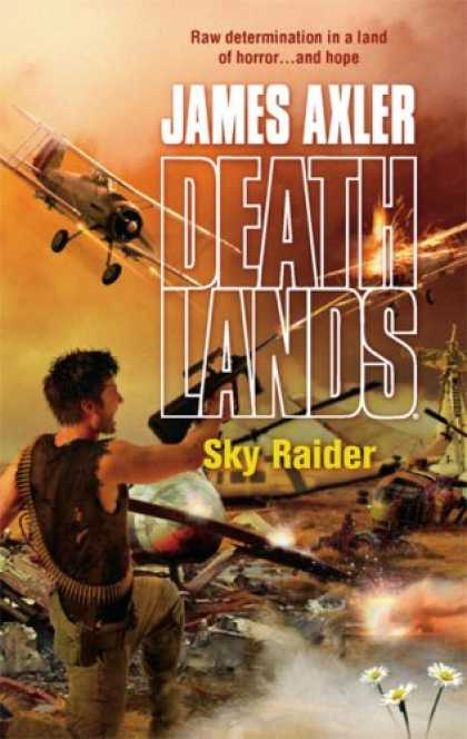 Bestselling Sci-Fi/ Fantasy (2007) - Sky Raider (Deathlands) by James Axler