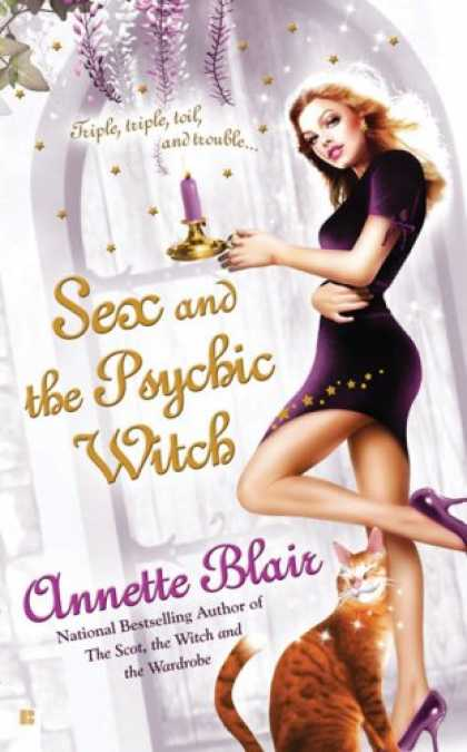Bestselling Sci-Fi/ Fantasy (2007) - Sex and the Psychic Witch (The Triplet Witch Trilogy, Book 1) by Annette Blair