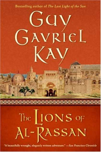 Bestselling Sci-Fi/ Fantasy (2007) - The Lions of al-Rassan by Guy Gavriel Kay