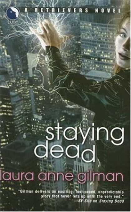 Bestselling Sci-Fi/ Fantasy (2007) - Staying Dead (Retrievers, Book 1) by Laura Anne Gilman