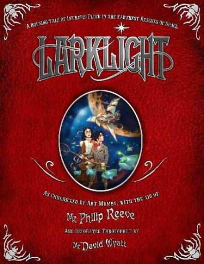 Bestselling Sci-Fi/ Fantasy (2007) - Larklight: A Rousing Tale of Dauntless Pluck in the Farthest Reaches of Space by