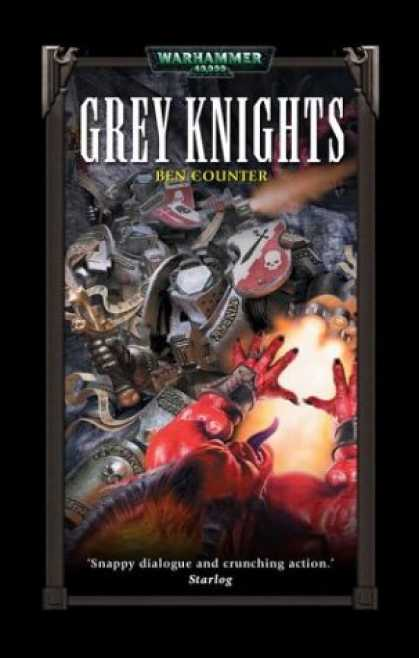 Bestselling Sci-Fi/ Fantasy (2007) - Grey Knights (Warhammer 40,000 Novels) by Ben Counter