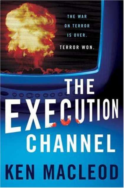 Bestselling Sci-Fi/ Fantasy (2007) - The Execution Channel by Ken MacLeod