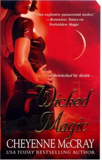 Bestselling Sci-Fi/ Fantasy (2007) - Wicked Magic (Magic Series, Book 3) by Cheyenne McCray
