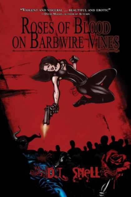 Bestselling Sci-Fi/ Fantasy (2007) - Roses of Blood on Barbwire Vines by D.L. Snell