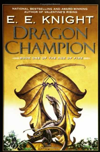 Bestselling Sci-Fi/ Fantasy (2007) - Dragon Champion: The Age of Fire (Book One) by E.E. Knight