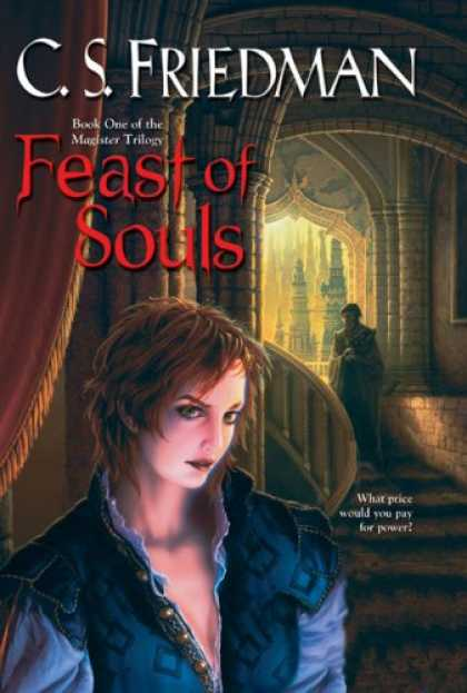 Bestselling Sci-Fi/ Fantasy (2007) - Feast of Souls (The Magister Trilogy, Book 1) by C. S. Friedman