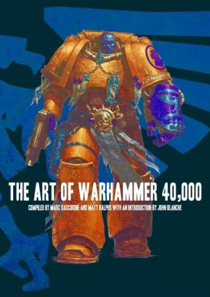 Bestselling Sci-Fi/ Fantasy (2007) - The Art of Warhammer 40,000 (Warhammer 40,000 Novels) by Matt Ralphs