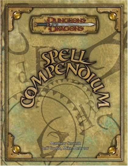 Bestselling Sci-Fi/ Fantasy (2007) - Spell Compendium (Dungeons & Dragons d20 3.5 Fantasy Roleplaying) by Matthew Ser
