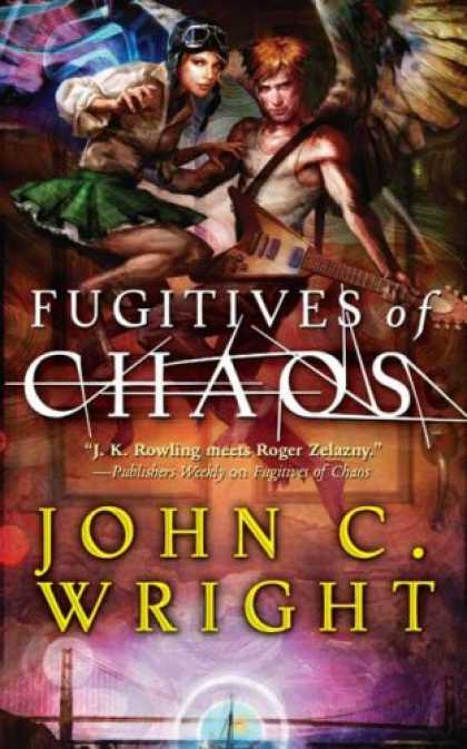 Bestselling Sci-Fi/ Fantasy (2007) - Fugitives of Chaos (Tor Fantasy) by John C. Wright