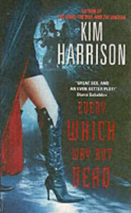 Bestselling Sci-Fi/ Fantasy (2007) - Every Which Way But Dead (Rachel Morgan, Book 3) by Kim Harrison
