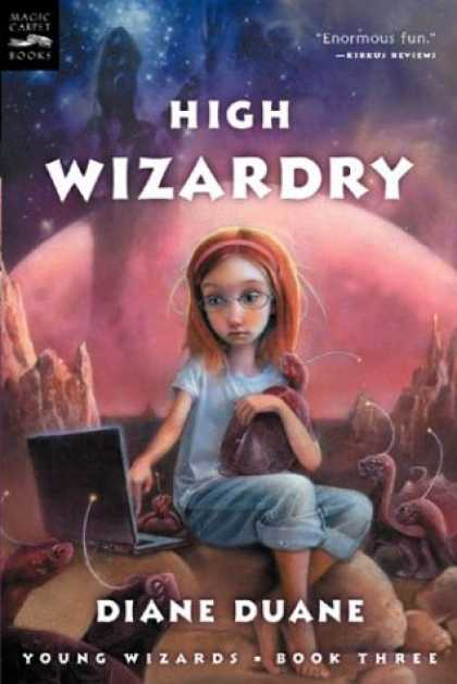 Bestselling Sci-Fi/ Fantasy (2007) - High Wizardry (digest): The Third Book in the Young Wizards Series by Diane Duan