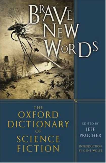 Bestselling Sci-Fi/ Fantasy (2007) - Brave New Words: The Oxford Dictionary of Science Fiction by Jeff Prucher