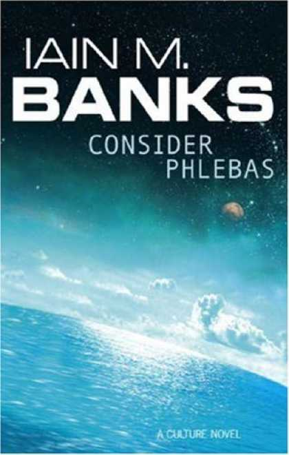 Bestselling Sci-Fi/ Fantasy (2007) - Consider Phlebas by Iain M. Banks