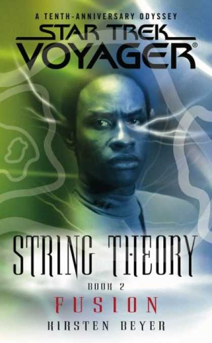Bestselling Sci-Fi/ Fantasy (2007) - String Theory, Book 2: Fusion (Star Trek, Voyager) by Kirsten Beyer