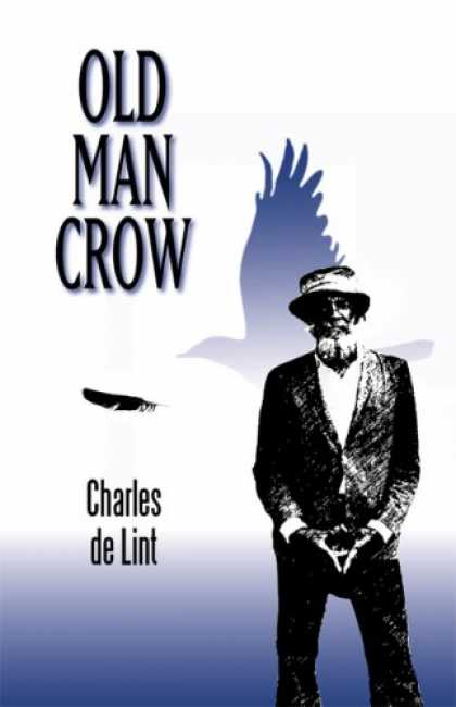 Bestselling Sci-Fi/ Fantasy (2007) - Old Man Crow by de Lint; Charles