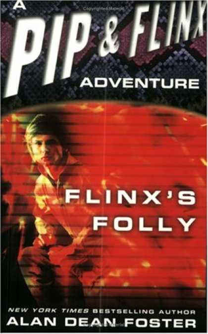 Bestselling Sci-Fi/ Fantasy (2007) - Flinx's Folly (Adventures of Pip and Flinx) by Alan Dean Foster