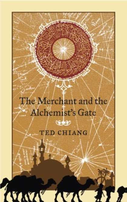 Bestselling Sci-Fi/ Fantasy (2007) - The Merchant and the Alchemist's Gate by Ted Chiang