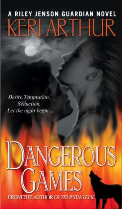 Bestselling Sci-Fi/ Fantasy (2007) - Dangerous Games (Riley Jensen, Guardian, Book 4) by Keri Arthur