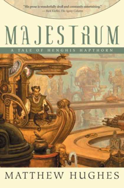 Bestselling Sci-Fi/ Fantasy (2007) - Majestrum: A Tale Of Henghis Hapthorn by Matthew Hughes
