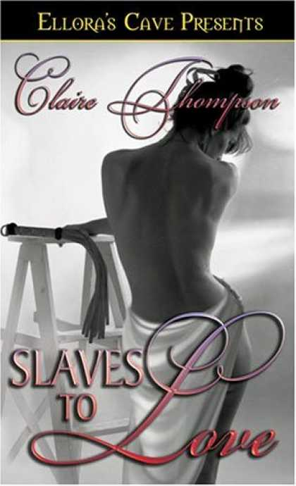 Bestselling Sci-Fi/ Fantasy (2007) - Slaves to Love by Claire Thompson
