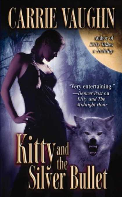 Bestselling Sci-Fi/ Fantasy (2007) - Kitty and the Silver Bullet by Carrie Vaughn
