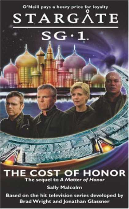 Bestselling Sci-Fi/ Fantasy (2007) - Stargate SG-1: The Cost of Honor: SG1-5 (Stargate Sg-1) by Sally Malcolm