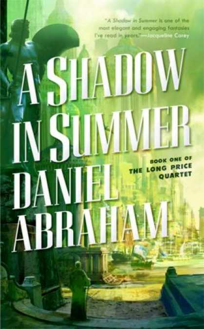 Bestselling Sci-Fi/ Fantasy (2007) - A Shadow in Summer (The Long Price Quartet) by Daniel Abraham