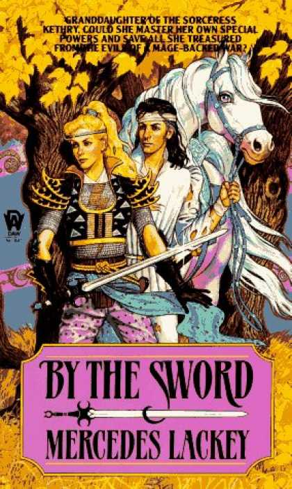 Bestselling Sci-Fi/ Fantasy (2007) - By the Sword (Kerowyn's Tale) by Mercedes Lackey