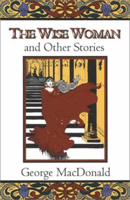 Bestselling Sci-Fi/ Fantasy (2007) - The Wise Woman and Other Stories (Fantasy Stories of George MacDonald) by George
