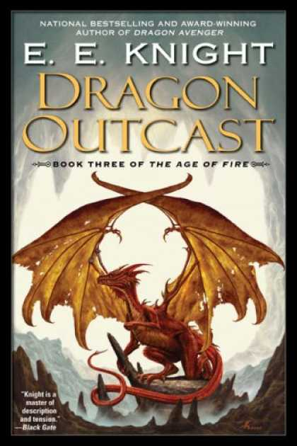 Bestselling Sci-Fi/ Fantasy (2007) - Dragon Outcast: The Age of Fire (Book Three) by E.E. Knight