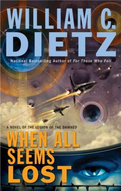 Bestselling Sci-Fi/ Fantasy (2007) - When All Seems Lost: A Novel of the Legion of the Damned by William C. Dietz