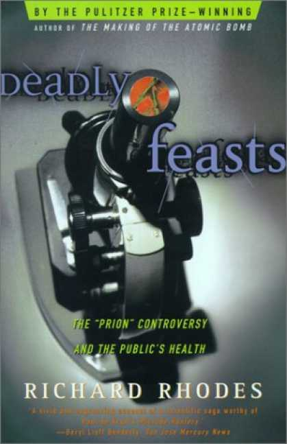 "Bestselling Sci-Fi/ Fantasy (2007) - Deadly Feasts: The ""Prion"" Controversy and the Public's Health by Richard Rhodes"