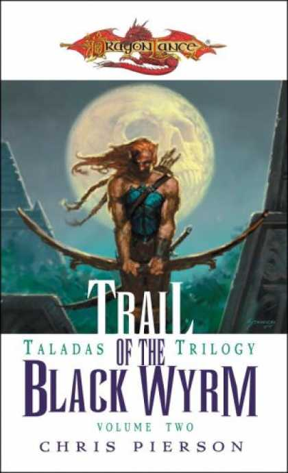 Bestselling Sci-Fi/ Fantasy (2007) - Trail of the Black Wyrm (Dragonlance: Taladas Trilogy, Vol. 2) by Chris Pierson