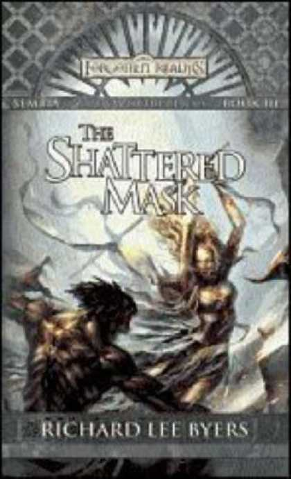 Bestselling Sci-Fi/ Fantasy (2007) - The Shattered Mask: Sembia: Gateway to the Realms, Book III (Forgotten Realms) b