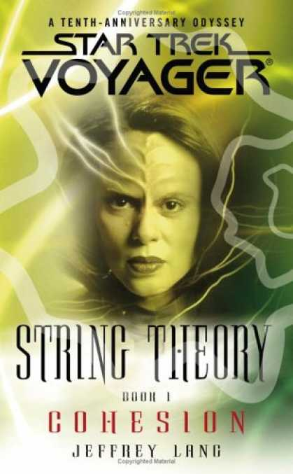 Bestselling Sci-Fi/ Fantasy (2007) - String Theory, Book 1: Cohesion (Star Trek: Voyager) by Jeffrey Lang