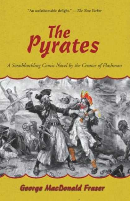 Bestselling Sci-Fi/ Fantasy (2007) - The Pyrates: A Swashbuckling Comic Novel by the Creator of Flashman by George Ma