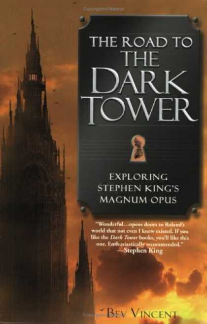 Bestselling Sci-Fi/ Fantasy (2007) - The Road to the Dark Tower: Exploring Stephen King's Magnum Opus by Bev Vincent