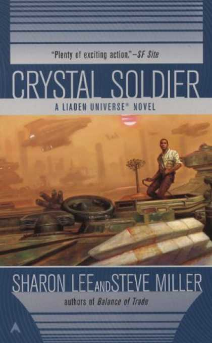 Bestselling Sci-Fi/ Fantasy (2007) - Crystal Soldier (Liaden Universe Novel) by Sharon Lee