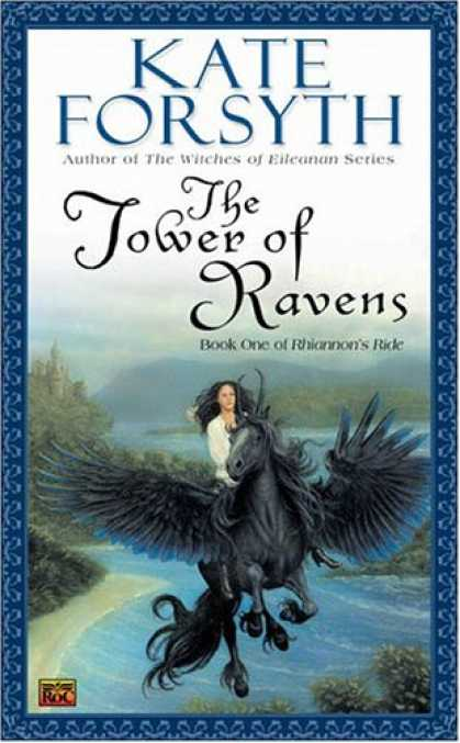 Bestselling Sci-Fi/ Fantasy (2007) - The Tower of Ravens (Rhiannon's Ride, Book 1) by Kate Forsyth