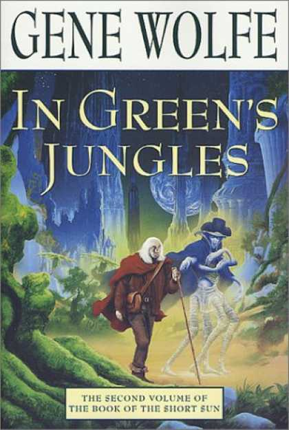 Bestselling Sci-Fi/ Fantasy (2007) - In Green's Jungles (Book of the Short Sun, Book 2) by Gene Wolfe