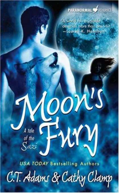 Bestselling Sci-Fi/ Fantasy (2007) - Moon's Fury (A Tale of the Sazi, Book 5) by C. T. Adams