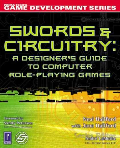 Bestselling Sci-Fi/ Fantasy (2007) - Swords & Circuitry: A Designer's Guide to Computer Role-Playing Games (Game Deve