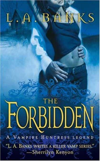 Bestselling Sci-Fi/ Fantasy (2007) - The Forbidden (A Vampire Huntress Legend) by L. A. Banks